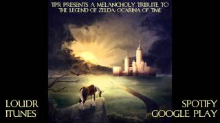 TPR - A Melancholy Tribute To The Legend Of Zelda: Ocarina Of Time (2014) Full Album