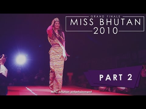 MISS BHUTAN 2010 | Grand Finale | MPC bhutan entertainment | PART 2 |  ARCHIVE