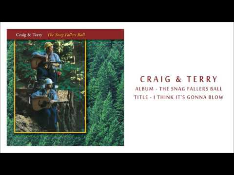 Craig & Terry - I Think It's Gonna Blow