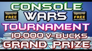 FORTNITE - CONSOLE WAR'S - OPEN SIGN UPS - XBOX VS PLAYSTATION TOURNAMENT - 10,000 V-BUCK PRIZE