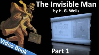 Part 1 - The Invisible Man Audiobook by H. G. Wells (Chs 01-17)(, 2011-09-25T05:48:07.000Z)