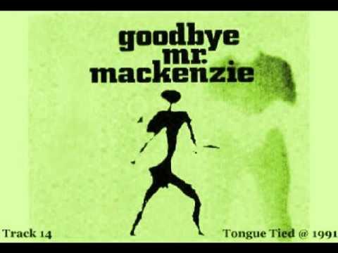 Goodbye Mr. Mackenzie  -  Tongue-Tied (1991)