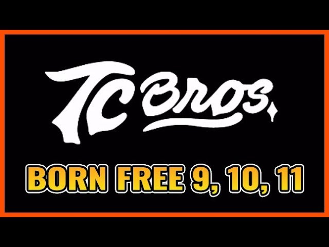 TC Bros Born Free 9, 10, 11