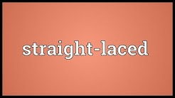 Straight-laced Meaning