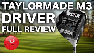 TAYLORMADE M3 DRIVER FULL REVIEW - RICK SHIELS
