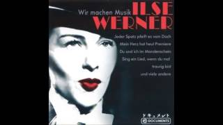 Ilse Werner - Die kleine Stadt will schlafen gehen