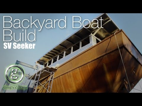 Building A Boat - SV Seeker Weekend