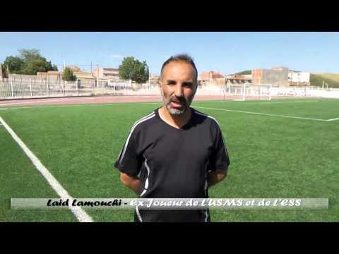 Laid Lamouchi , Ex joueur de l'USMS et de L'ESS