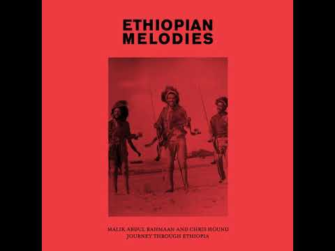 Malik Abdul-Rahmaan & Chris Hound -  Ethiopian Melodies [Full Album / 2017 / Paxico Records]