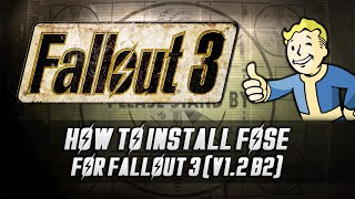 How to Install - Fallout 3 Script Extender (FOSE) v1.2 b2