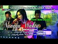 NUNGGU WAKTU ~ NENGSIH.S  TARLING TENGDUNG  COVER NUNG UL QISMA  CITRA NADA
