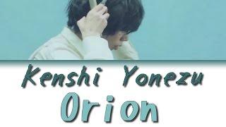 Kenshi Yonezu (米津玄師) - Orion [Jnp|Rom|Vostfr]