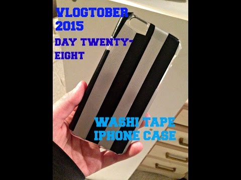Washi Tape iPhone Case - VLOGTOBER 2015 - DAY TWENTY-EIGHT
