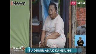 Potret Anak Durhaka!! Hanya Karena Lupa Matikan Air, Seorang Ibu Diusir Anaknya - iNews Siang 04/02