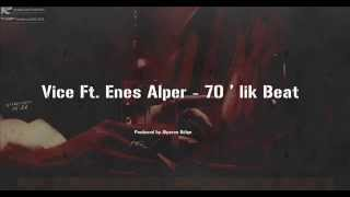 Vice Ft. Enes Alper - 70