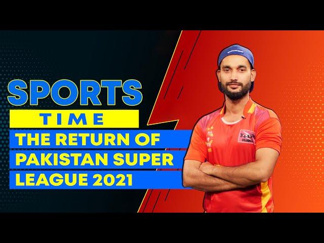 The Return Of Pakistan Super League 2021