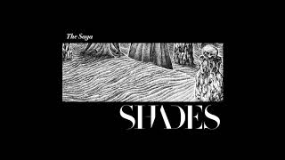 SHADES - The Saga