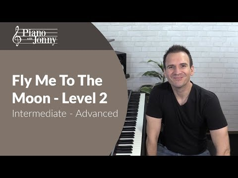 Fly Me to the Moon - Intermediate/Advanced Piano Lesson with Jonny May