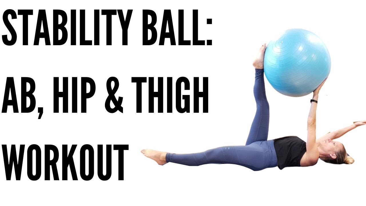 STABILITY BALL: AB, HIP & THIGH WORKOUT