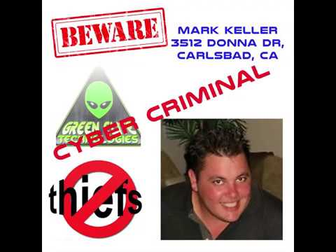 Mark Keller Carlsbad, CA is a Cyber Criminal  Beware