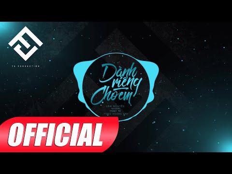 DÀNH RIÊNG CHO EM - Klaw ft Tony TK, Yobo Hoàng Anh