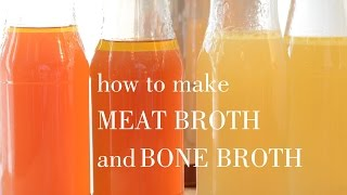 How To Make Meat Broth And Bone Broth