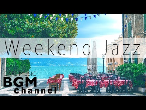 Weekend Jazz Mix - Chill Out Coffee  - Jazz Hiphop & Smooth Jazz - Have a Nice Weekend