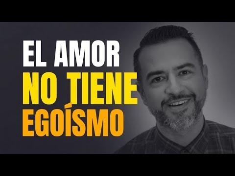 El amor verdadero es la ausencia del egoísmo - Ps. Freddy DeAnda