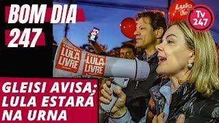 Baixar Bom dia 247 (14/8/18): Gleisi avisa que Lula estará na urna