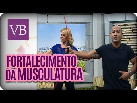Novidade: Fortalecimento Na Musculatura  - Você Bonita (11/04/16)