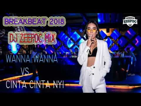 DJ WANNA WANNA VS CINTA NYI TERBARU 2018(GILA GOYANG BREAKBEAT !!!)
