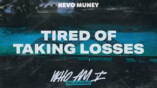 kevo-muney-tired-of-taking-losses-official-audio