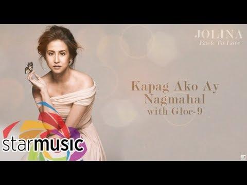 Jolina Magdangal  Kapag Ako Ay Nagmahal with Glock9 Audio 🎵