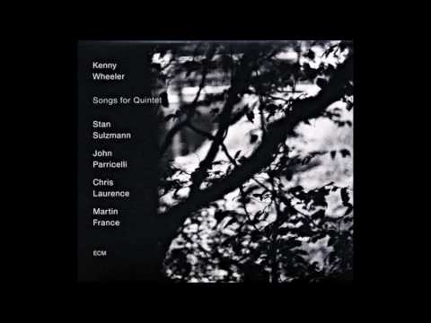 Kenny Wheeler - Songs for Quintet (Full Album)