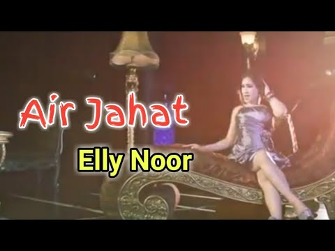 Elly Noor - Air Jahat (Official Lirik Video)