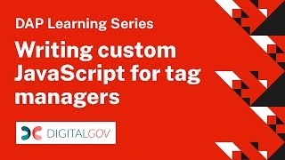 DAP Learning Series: Writing custom javascript for tag managers