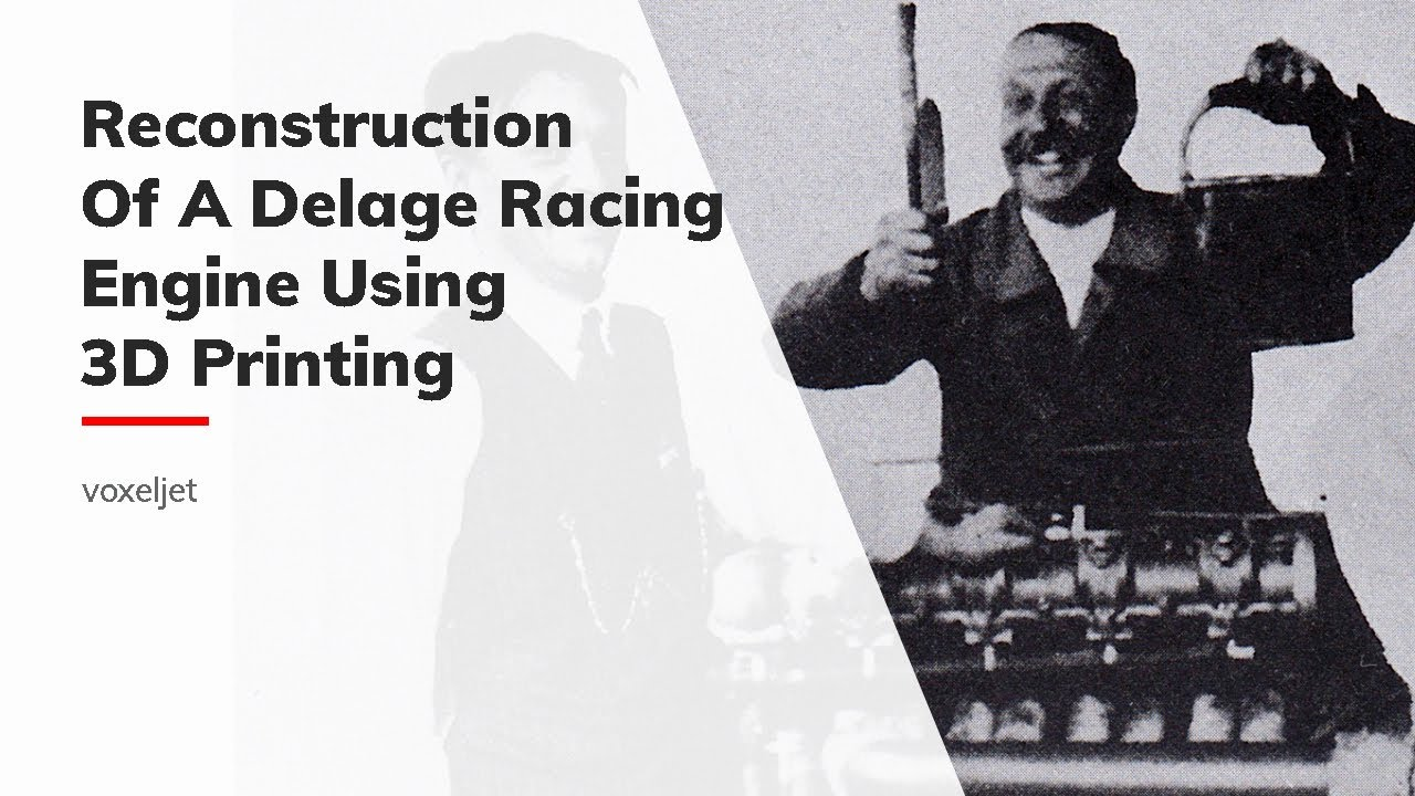 Reconstruction of a Delage racing engine using voxeljet's 3D printing technology