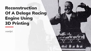 Reconsturction of a Delage racing engine using voxeljet's 3D printing technology