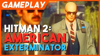 Hitman 2 Gameplay: American Exterminator