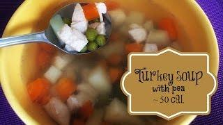 Вкусная диета: Индюшиный суп с горошком, 50кал Thumbnail