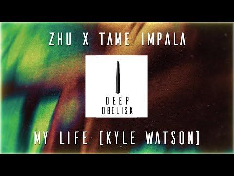 Zhu X Tame Impala - My Life (Kyle Watson Remix)