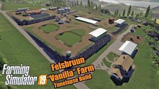 Felsbrunn Vanilla Farm   Timelapse Build   FS19