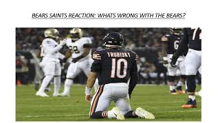Bears Saints Reaction: What Is Wrong With The Bears?