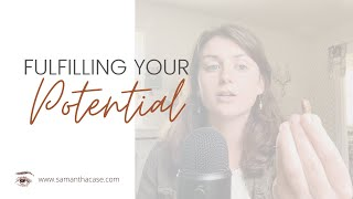 Fulfilling Your Potential & Purpose