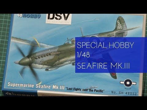 Special Hobby 1/48 Supermarine Seafire Mk.III (SH48052) Review