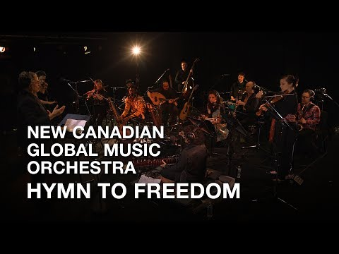 New Canadian Global Music Orchestra - Hymn to Freedom