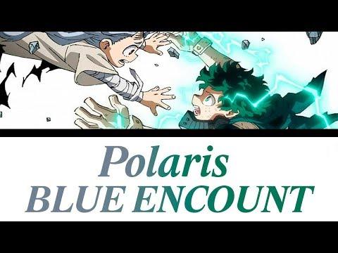 My Hero Academia Season 4 Opening Full「polaris」- Blue Encount Romaji, Español, English, Lyrics