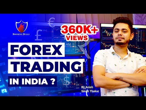 Forex Trading in India || Legal or Not || Reality of Forex || Anish Singh Thakur || Booming Bulls ||