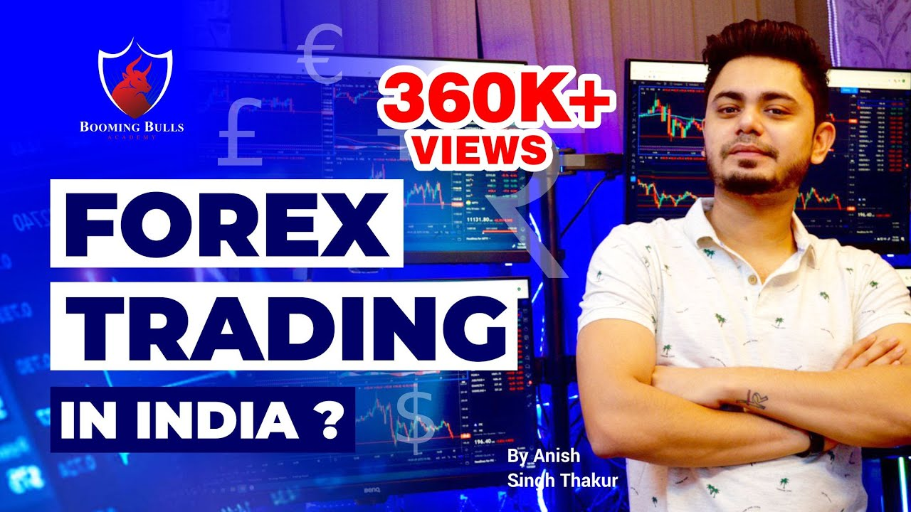 Forex Trading in India  Legal or Not  Reality of Forex  Anish Singh Thakur  Booming Bulls