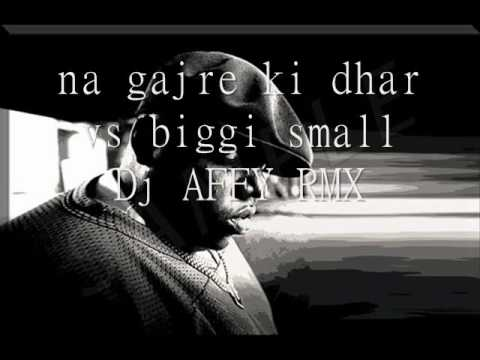 na gajre ki dhar vs biggi small TuPaC Dj AFFY RMXx
